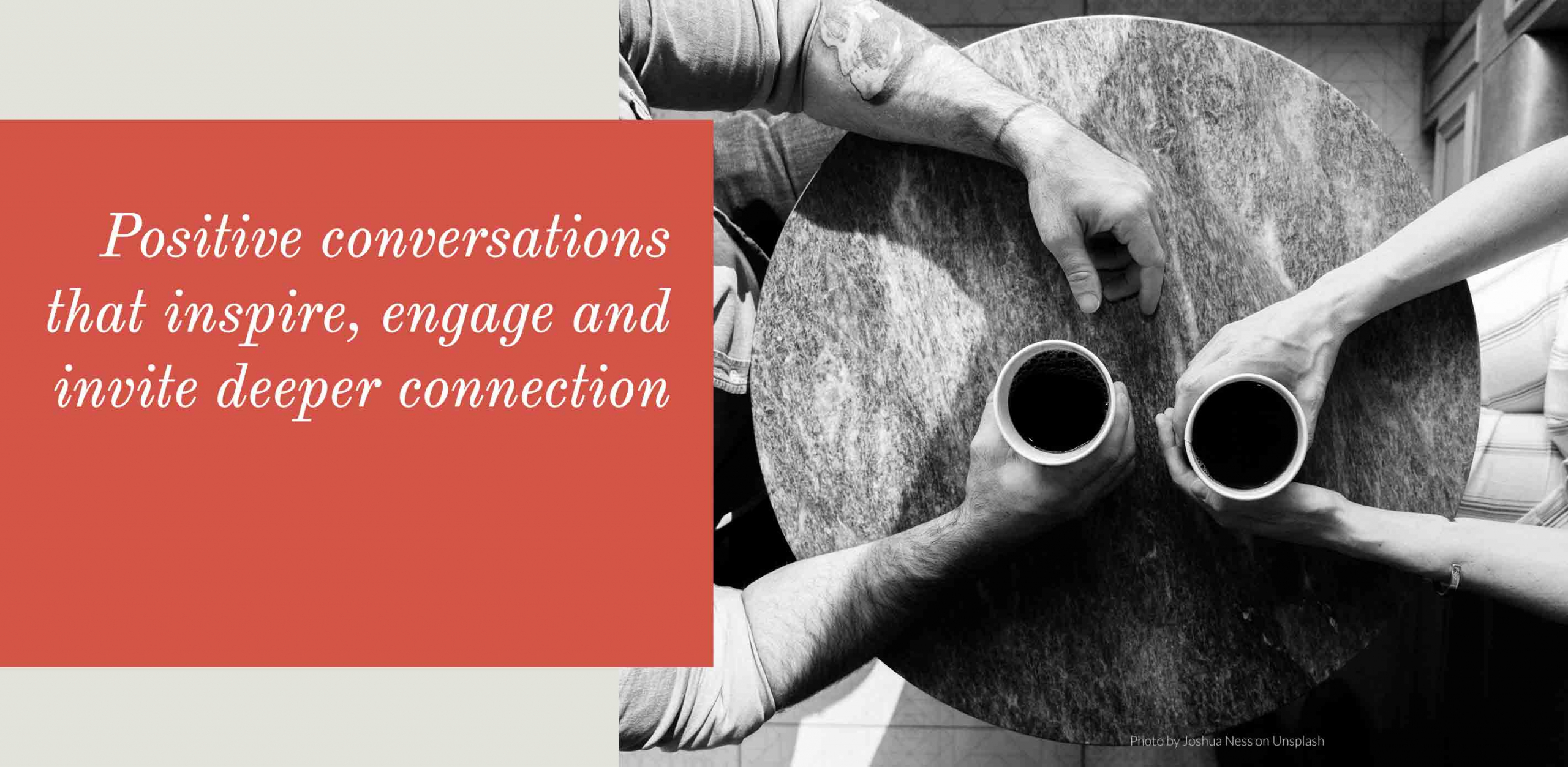 Positive conversations that inspire, engage and invite deeper connection.