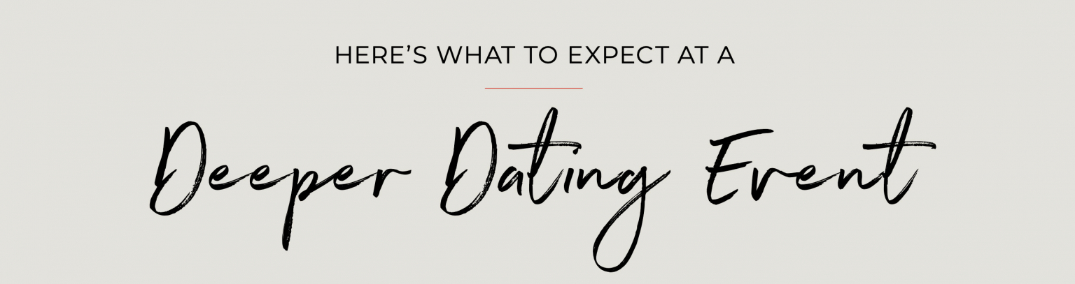 Deeper Dating Event